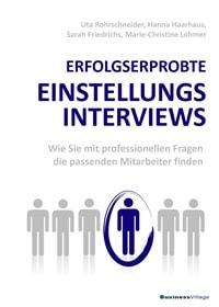 Coverbild Buchveröffentlichung Erfolgserprobte Einstellungsinterviews von Uta Rohrschneider, Hanna Haarhaus, Sarah Friedrichs, Marie-Christine Lohmer