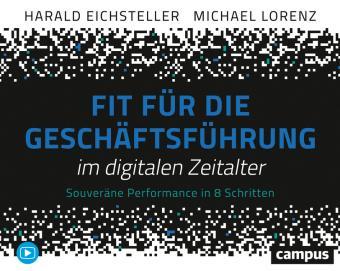 Coverbild Buchveröffentlichung Fit für die Geschäftsführung im digitalen Zeitalter von Harald Eichsteller, Michael Lorenz