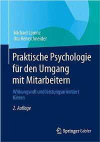Coverbild Buchveröffentlichung Praktische Psychologie für den Umgang mit Mitarbeitern von Michael Lorenz, Uta Rohrschneider